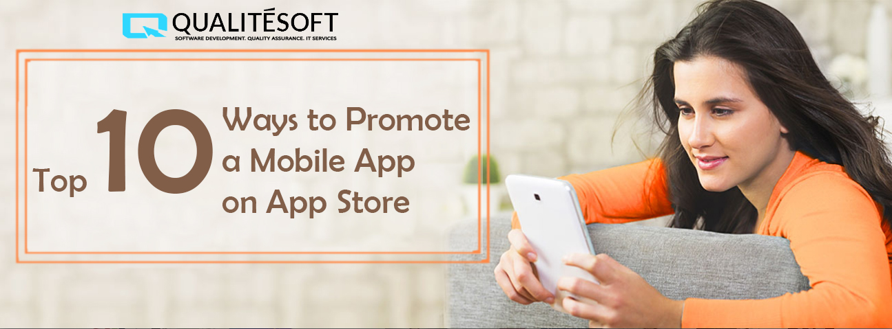 Top 10 Ways to Promote A Mobile App on AppStore